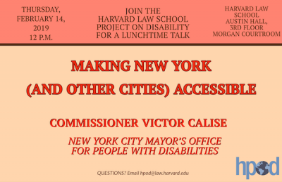 - MAKING NEW YORK (AND OTHER CITIES) ACCESSIBLE  VICTOR CALISE COMMISSIONER, MAYOR'S OFFICE FOR PEOPLE WITH DISABILITIES JOIN HPOD FOR A LUNCHTIME TALK. Making New York (and other cities) Accessible. Victor Calise, Commissioner, NYC Mayor's Office for P
